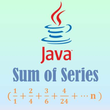 Program on Sum of Series Java- 1