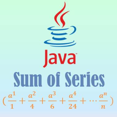 Java Sum of Series Program - 2