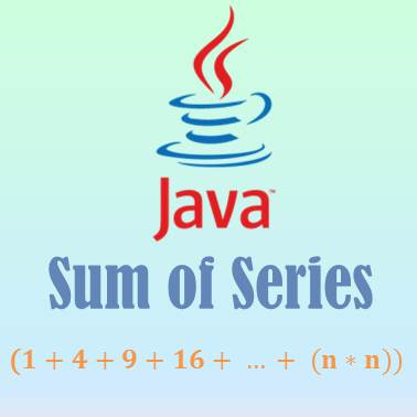 Program on Sum of Series in Java- 3
