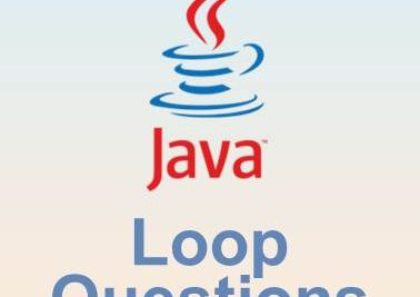 Java for and while loops questions for practice